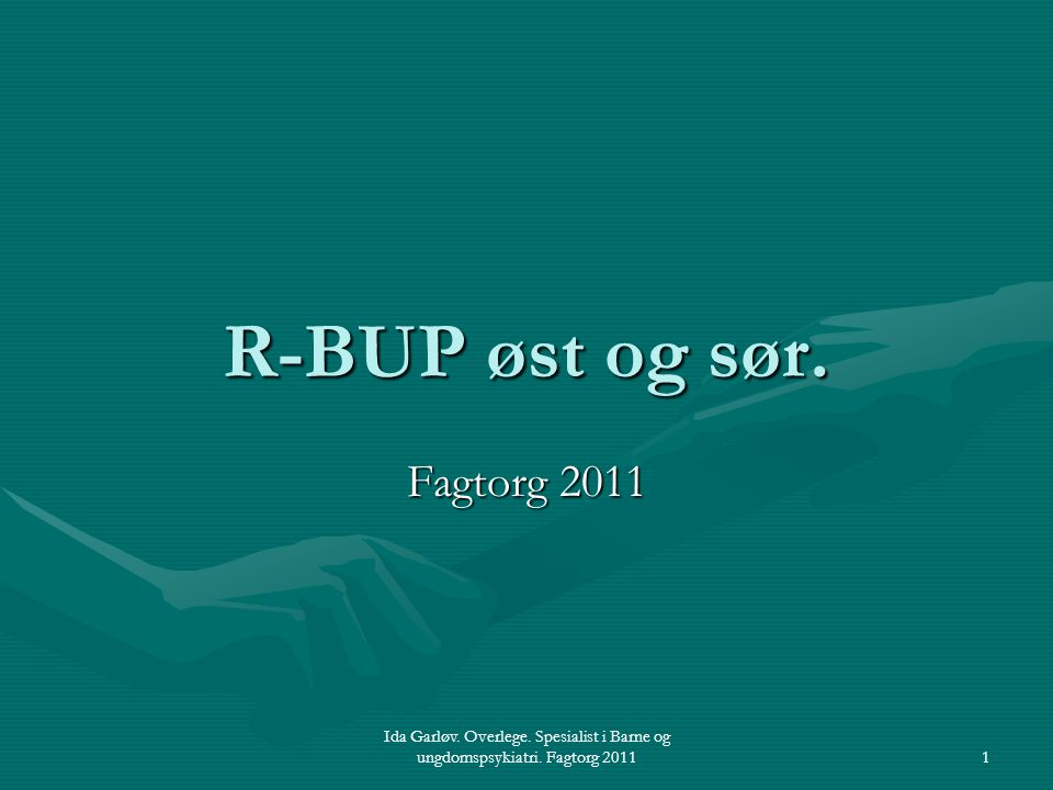 R-BUP øst og sør. Fagtorg 2011