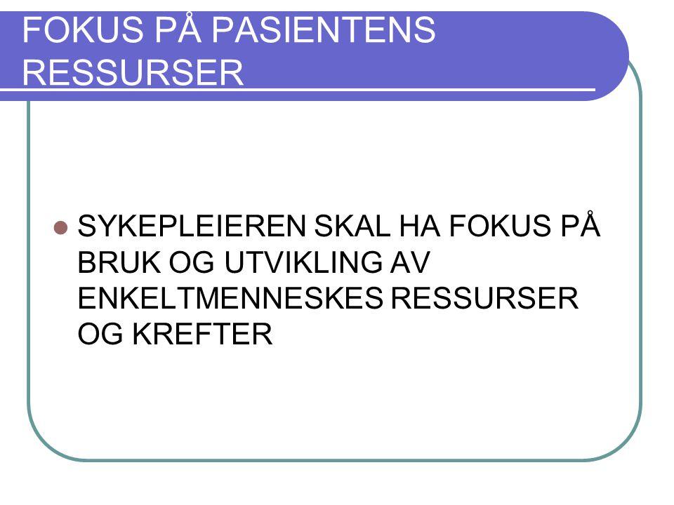 FOKUS PÅ PASIENTENS RESSURSER