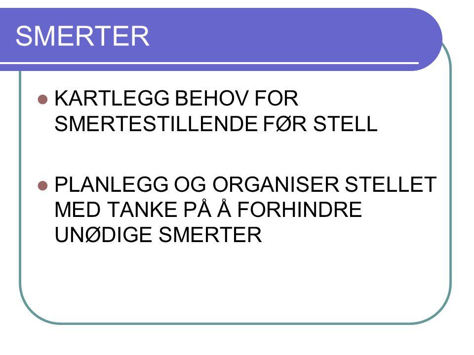 SMERTER KARTLEGG BEHOV FOR SMERTESTILLENDE FØR STELL