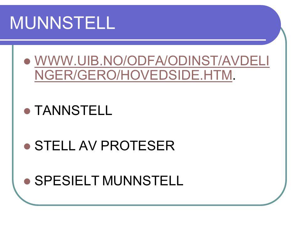 MUNNSTELL WWW.UIB.NO/ODFA/ODINST/AVDELINGER/GERO/HOVEDSIDE.HTM.