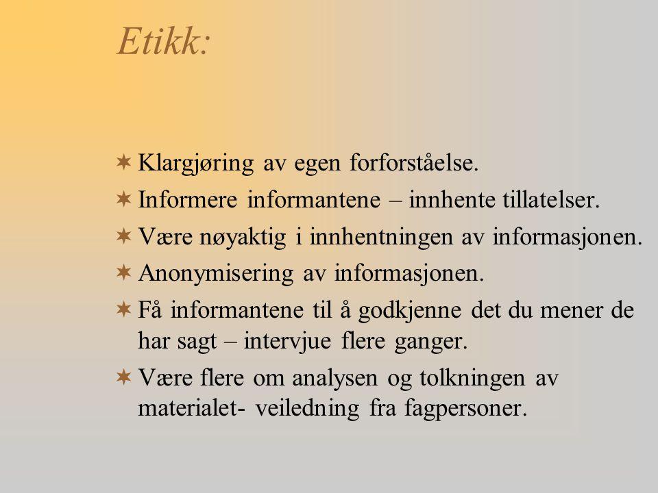 Etikk: Klargjøring av egen forforståelse.