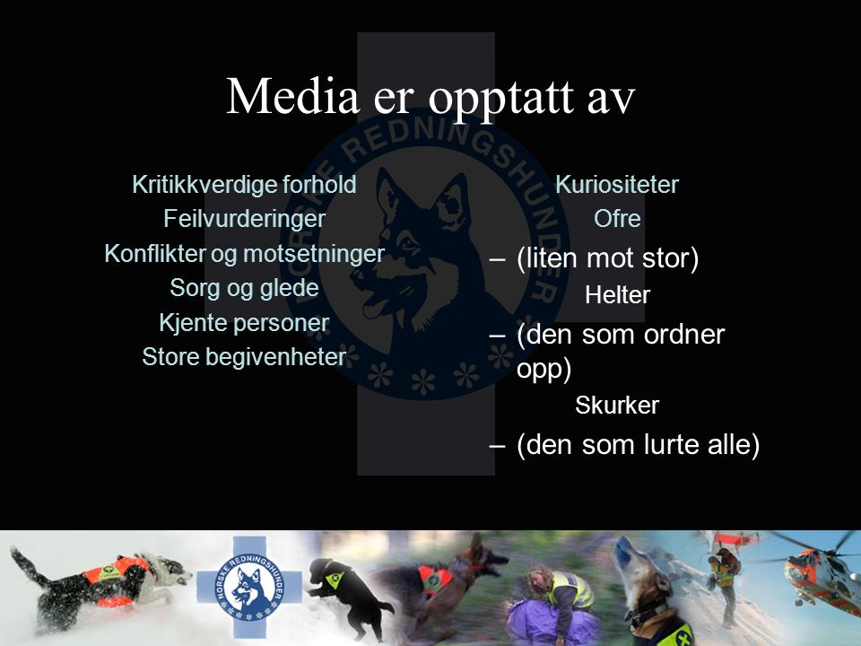 Media er opptatt av (liten mot stor) (den som ordner opp)