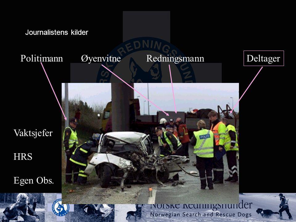 Politimann Øyenvitne Redningsmann Deltager Vaktsjefer HRS Egen Obs.