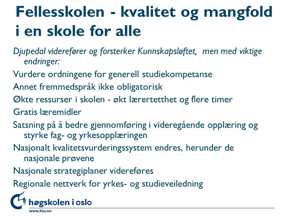 Fellesskolen - kvalitet og mangfold i en skole for alle