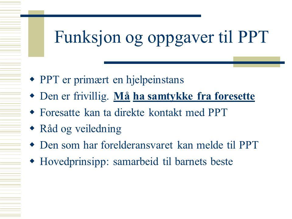 Funksjon og oppgaver til PPT