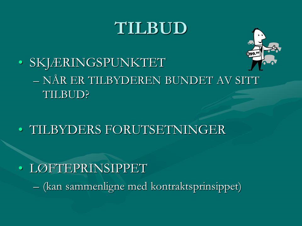 TILBUD SKJÆRINGSPUNKTET TILBYDERS FORUTSETNINGER LØFTEPRINSIPPET