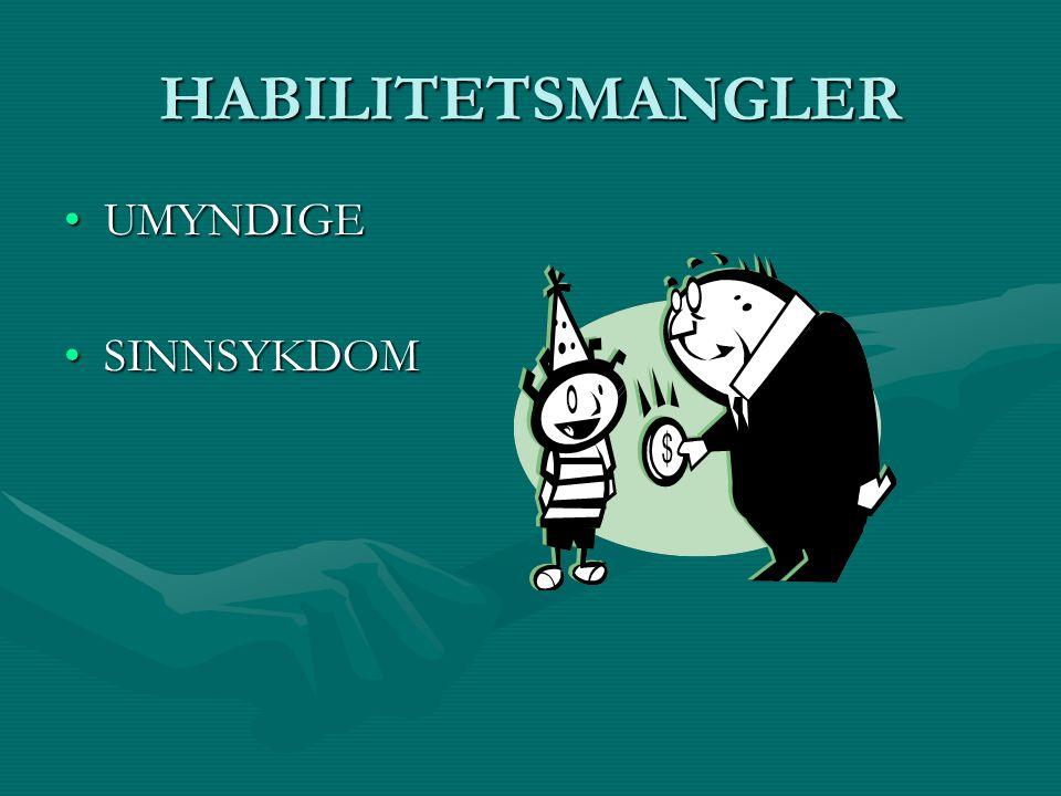 HABILITETSMANGLER UMYNDIGE SINNSYKDOM