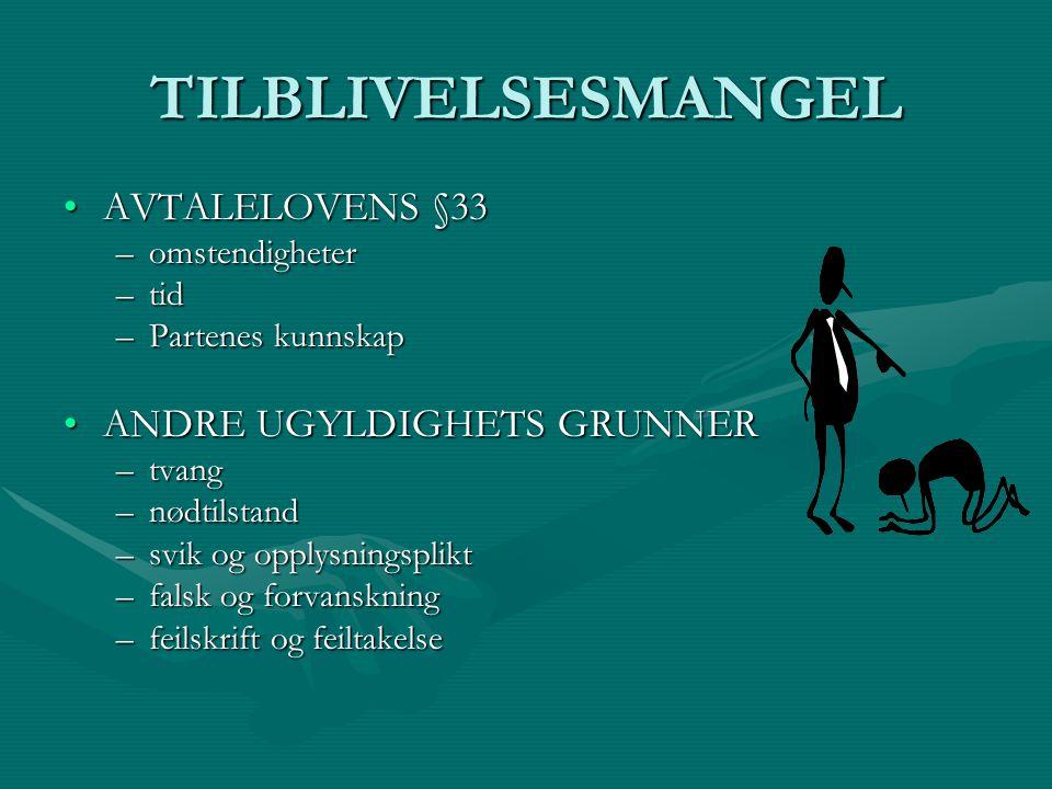 TILBLIVELSESMANGEL AVTALELOVENS §33 ANDRE UGYLDIGHETS GRUNNER