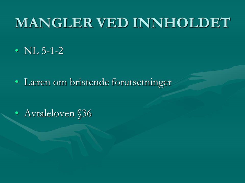 MANGLER VED INNHOLDET NL 5-1-2 Læren om bristende forutsetninger