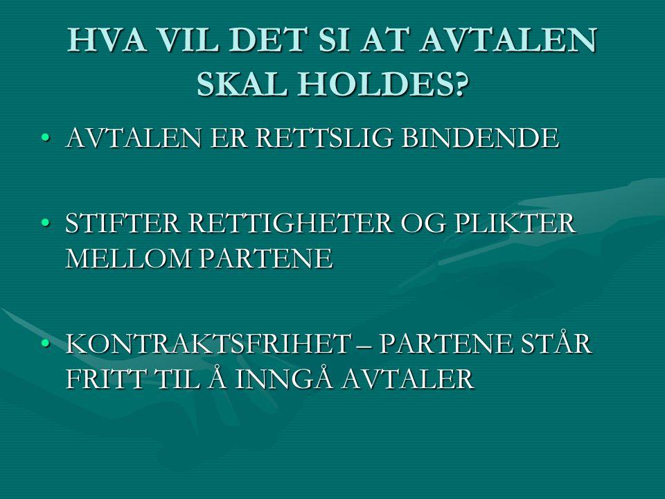 HVA VIL DET SI AT AVTALEN SKAL HOLDES