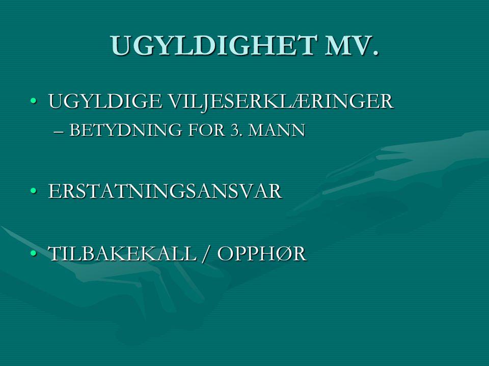 UGYLDIGHET MV. UGYLDIGE VILJESERKLÆRINGER ERSTATNINGSANSVAR