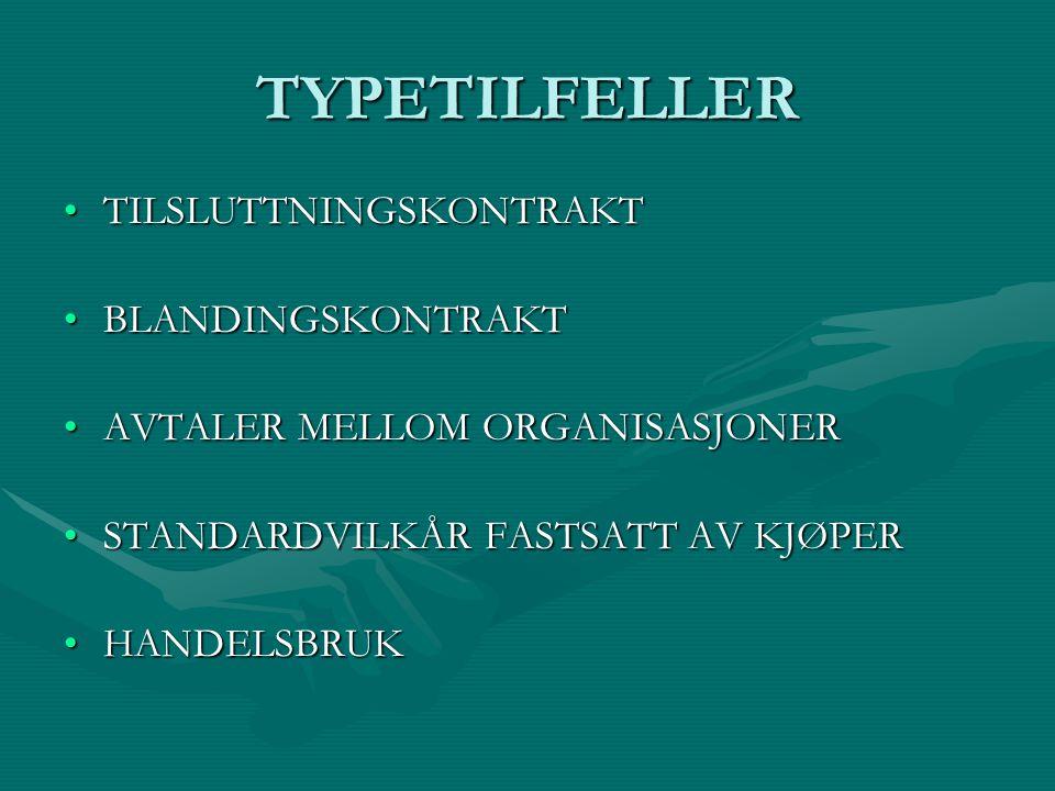 TYPETILFELLER TILSLUTTNINGSKONTRAKT BLANDINGSKONTRAKT