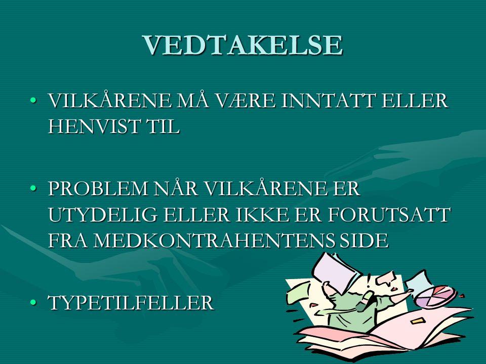 VEDTAKELSE VILKÅRENE MÅ VÆRE INNTATT ELLER HENVIST TIL