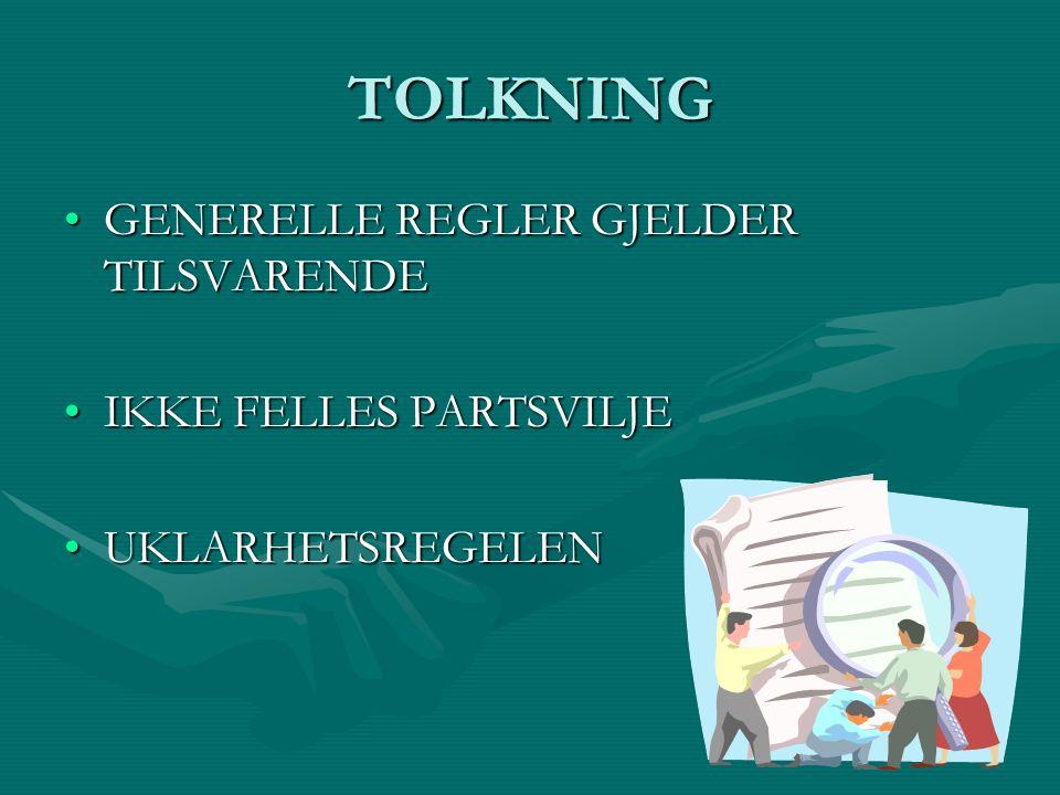 TOLKNING GENERELLE REGLER GJELDER TILSVARENDE IKKE FELLES PARTSVILJE