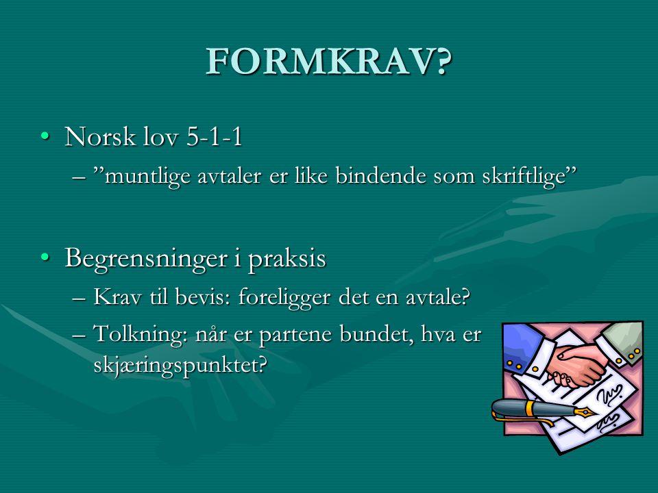 FORMKRAV Norsk lov 5-1-1 Begrensninger i praksis