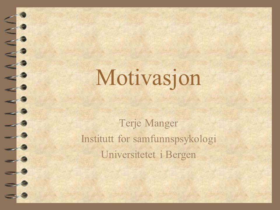 Terje Manger Institutt for samfunnspsykologi Universitetet i Bergen