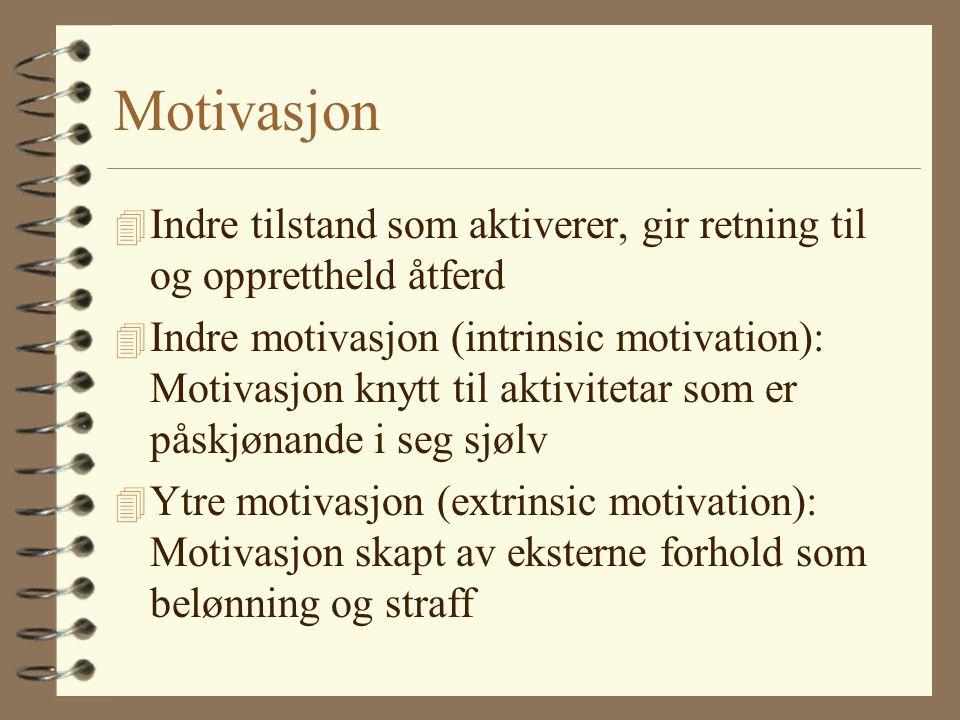 Motivasjon Indre tilstand som aktiverer, gir retning til og opprettheld åtferd.