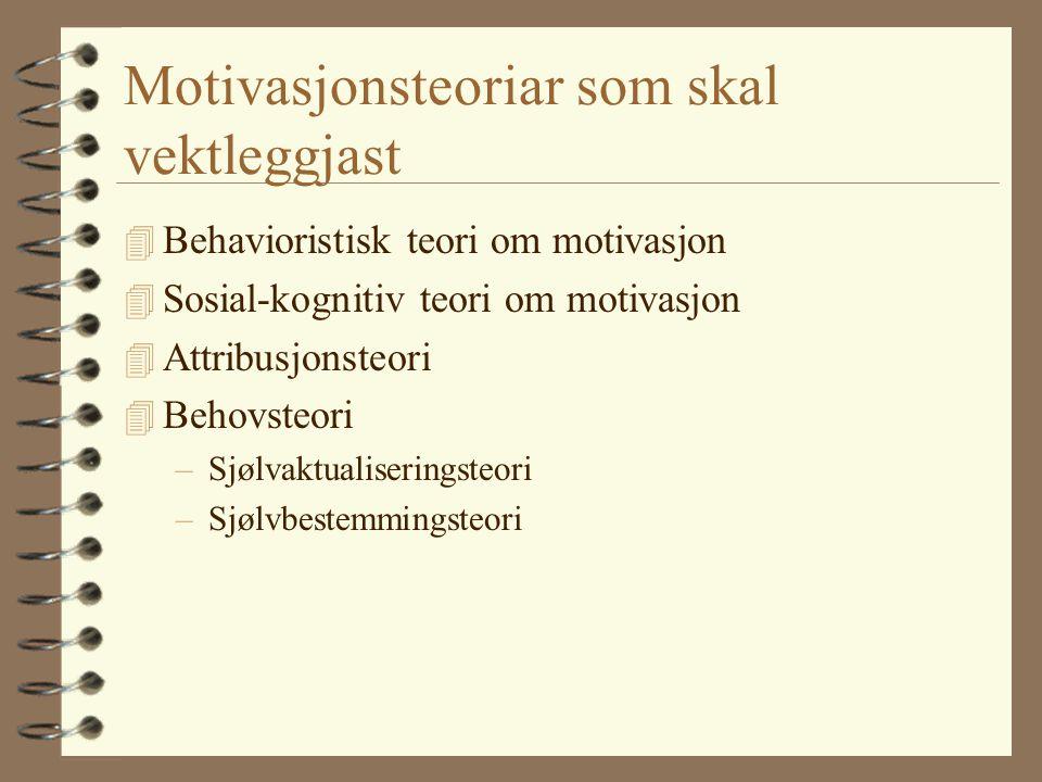 Motivasjonsteoriar som skal vektleggjast
