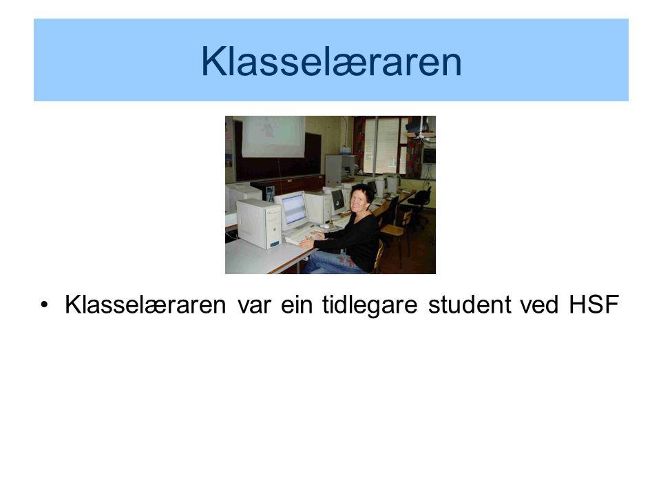 Klasselæraren Klasselæraren var ein tidlegare student ved HSF