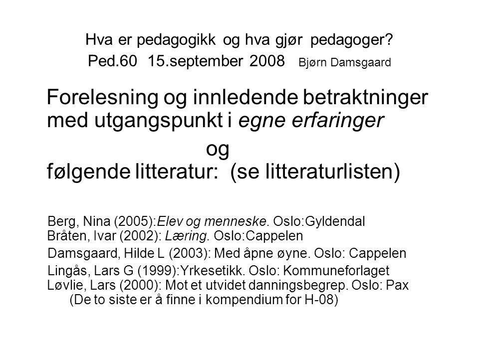 og følgende litteratur: (se litteraturlisten)