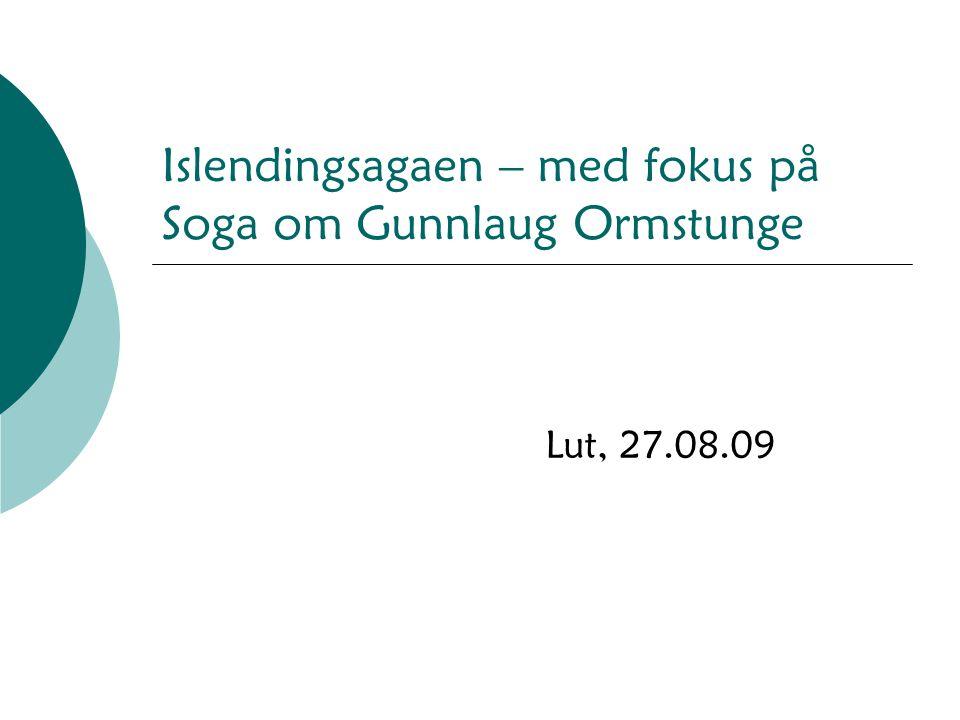 Islendingsagaen – med fokus på Soga om Gunnlaug Ormstunge