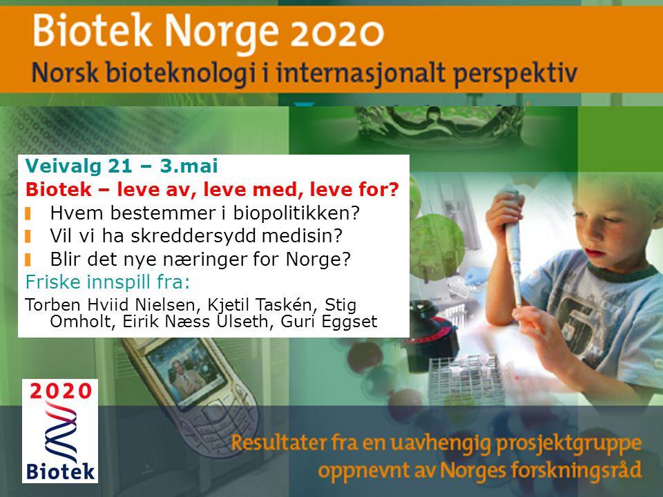 Biotek – leve av, leve med, leve for Hvem bestemmer i biopolitikken