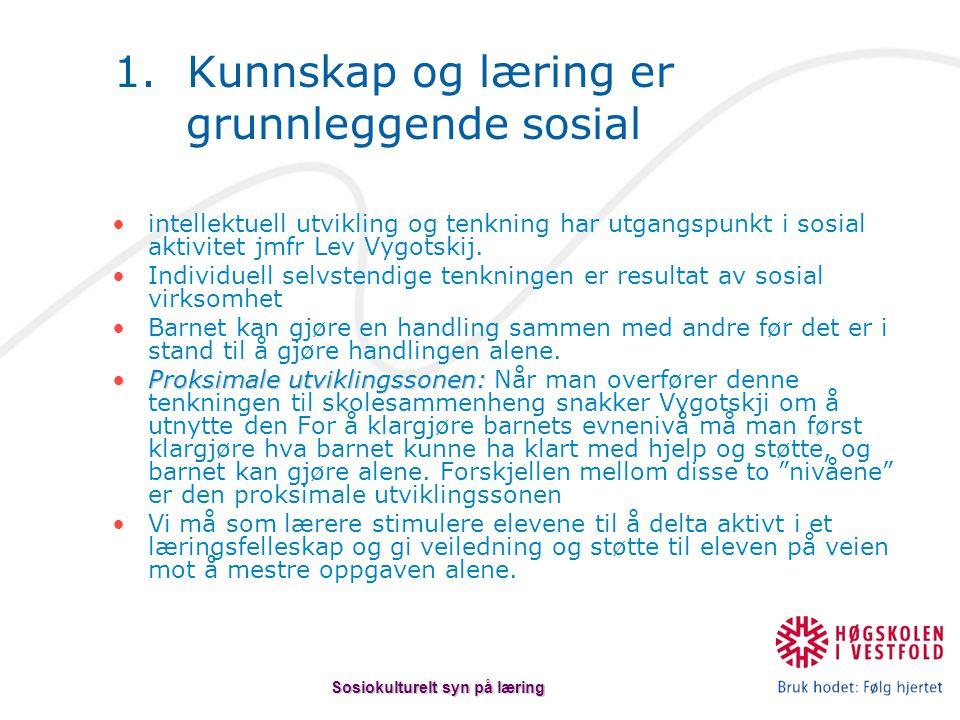 1. Kunnskap og læring er grunnleggende sosial