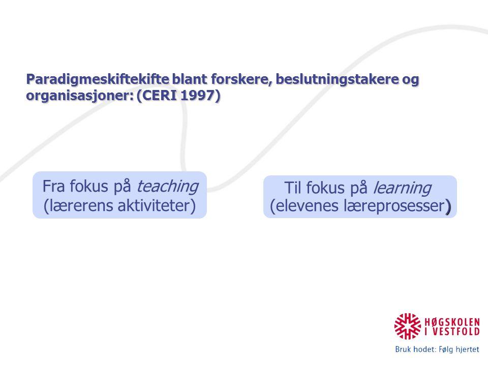 Fra fokus på teaching (lærerens aktiviteter)