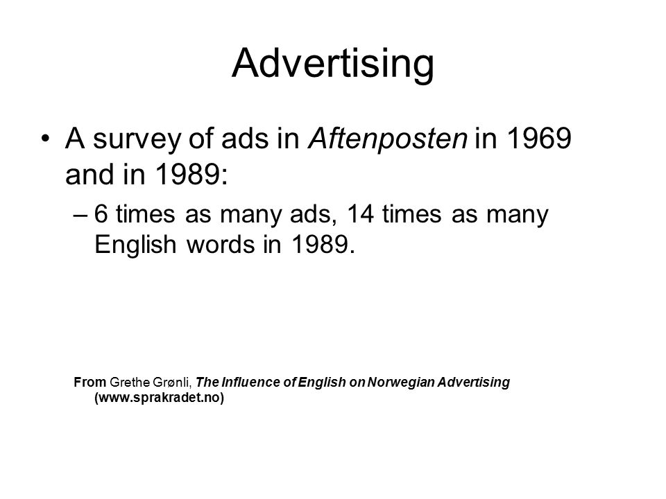 Advertising A survey of ads in Aftenposten in 1969 and in 1989: