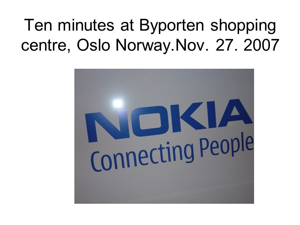 Ten minutes at Byporten shopping centre, Oslo Norway.Nov. 27. 2007