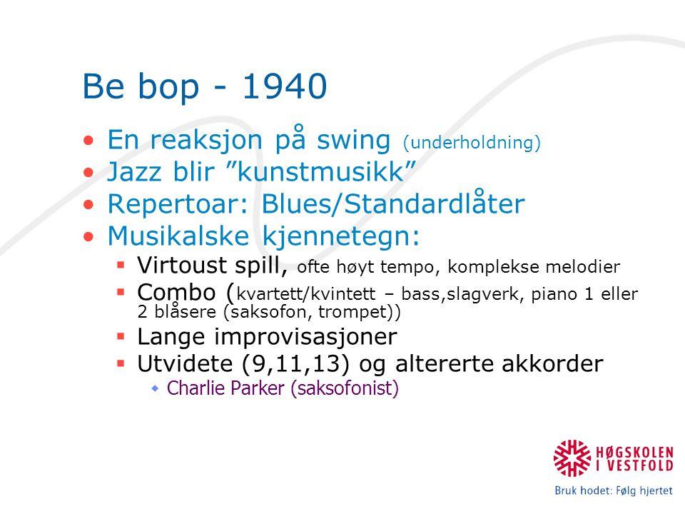 Be bop - 1940 En reaksjon på swing (underholdning)