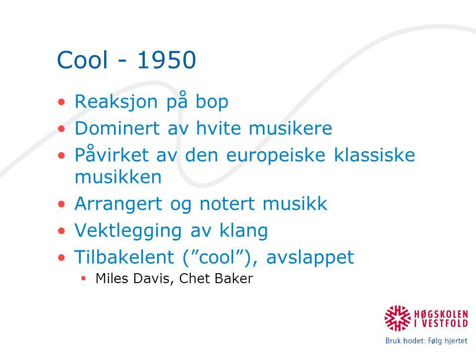 Cool - 1950 Reaksjon på bop Dominert av hvite musikere