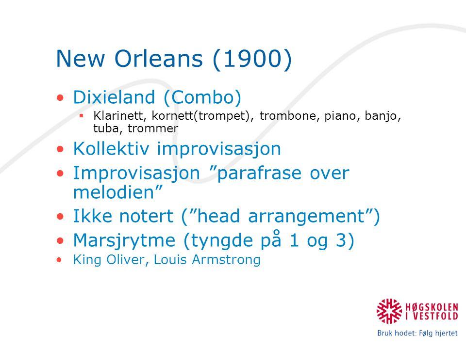 New Orleans (1900) Dixieland (Combo) Kollektiv improvisasjon