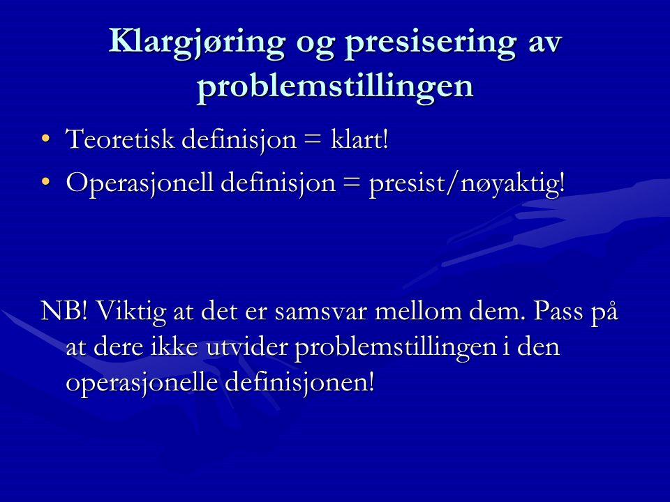 Klargjøring og presisering av problemstillingen