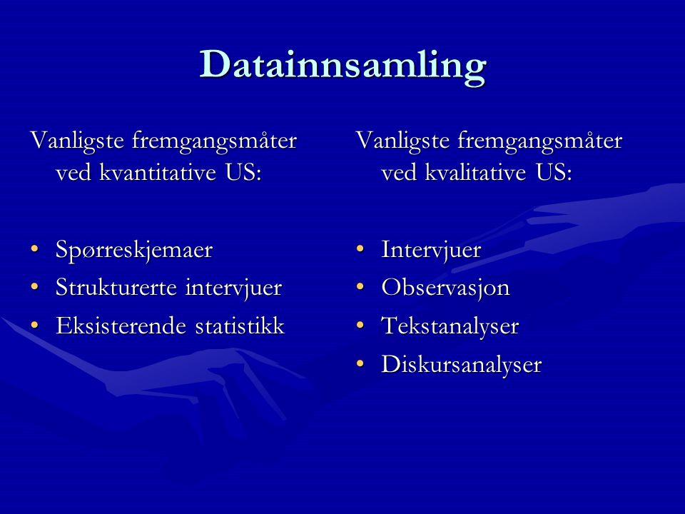 Datainnsamling Vanligste fremgangsmåter ved kvantitative US: