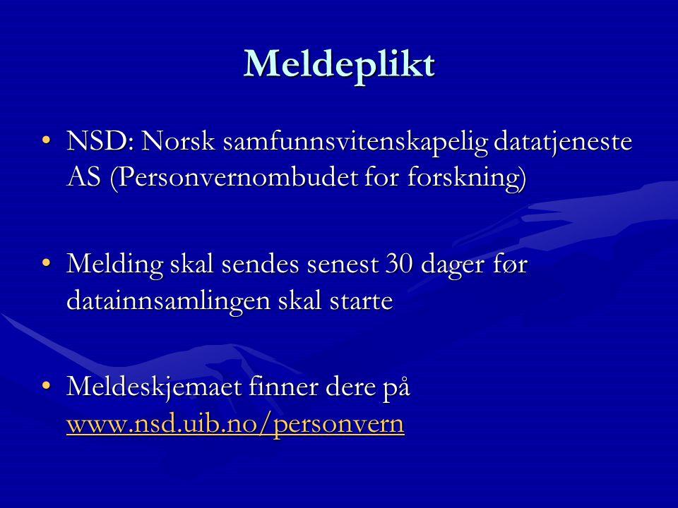Meldeplikt NSD: Norsk samfunnsvitenskapelig datatjeneste AS (Personvernombudet for forskning)