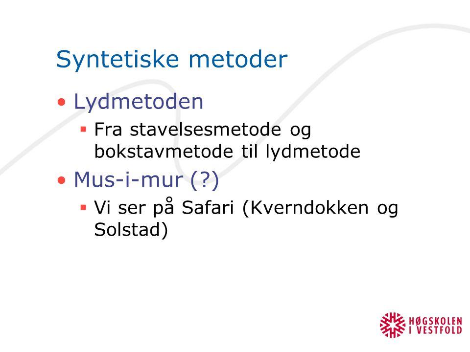 Syntetiske metoder Lydmetoden Mus-i-mur ( )