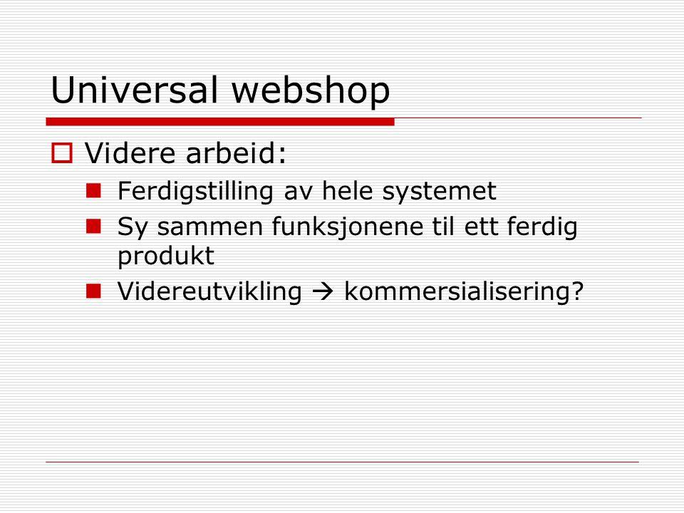 Universal webshop Videre arbeid: Ferdigstilling av hele systemet