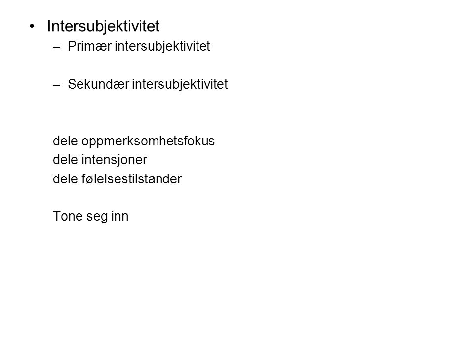 Intersubjektivitet Primær intersubjektivitet
