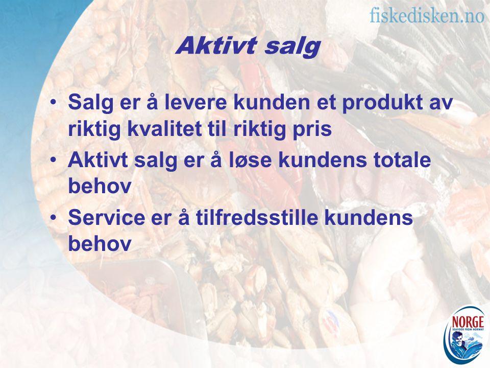 Aktivt salg Salg er å levere kunden et produkt av riktig kvalitet til riktig pris. Aktivt salg er å løse kundens totale behov.