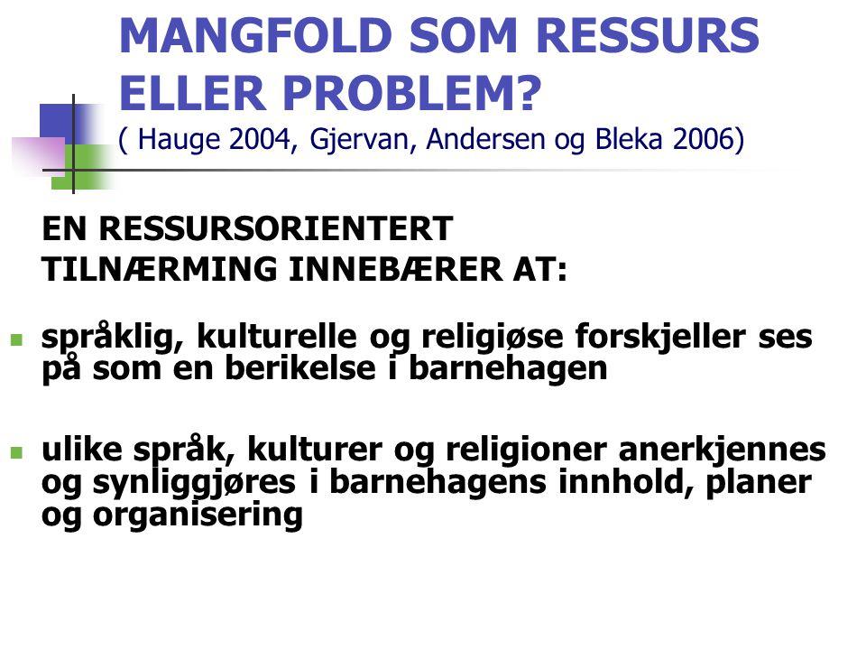MANGFOLD SOM RESSURS ELLER PROBLEM
