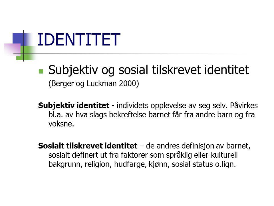 IDENTITET Subjektiv og sosial tilskrevet identitet