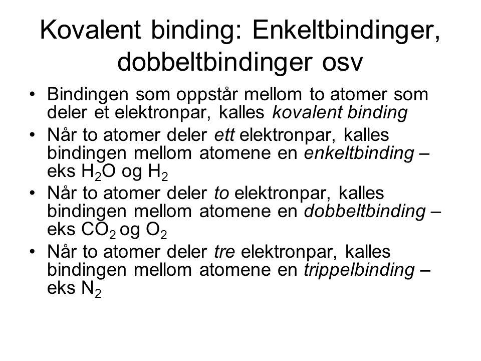 Kovalent binding: Enkeltbindinger, dobbeltbindinger osv