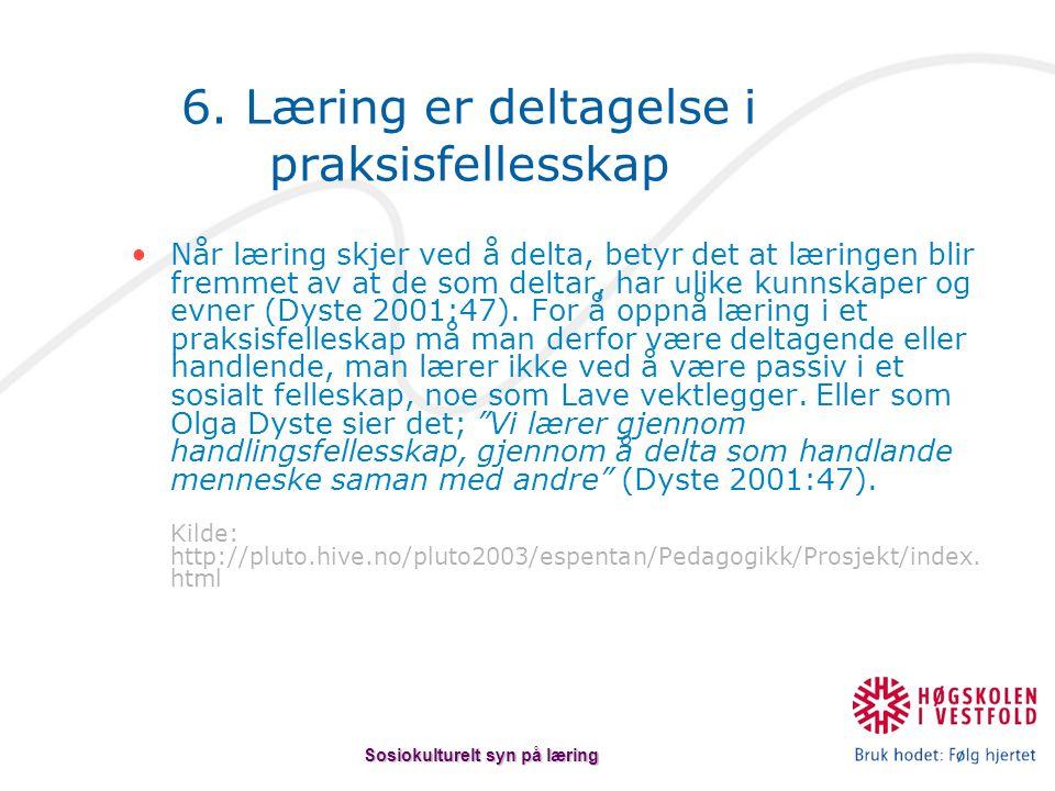 6. Læring er deltagelse i praksisfellesskap