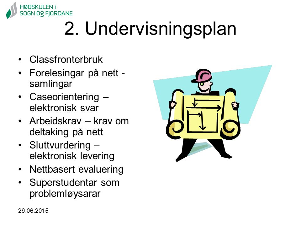 2. Undervisningsplan Classfronterbruk Forelesingar på nett - samlingar