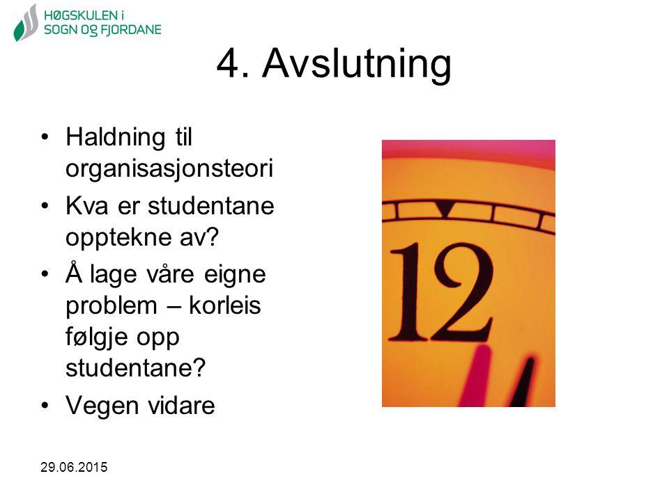 4. Avslutning Haldning til organisasjonsteori