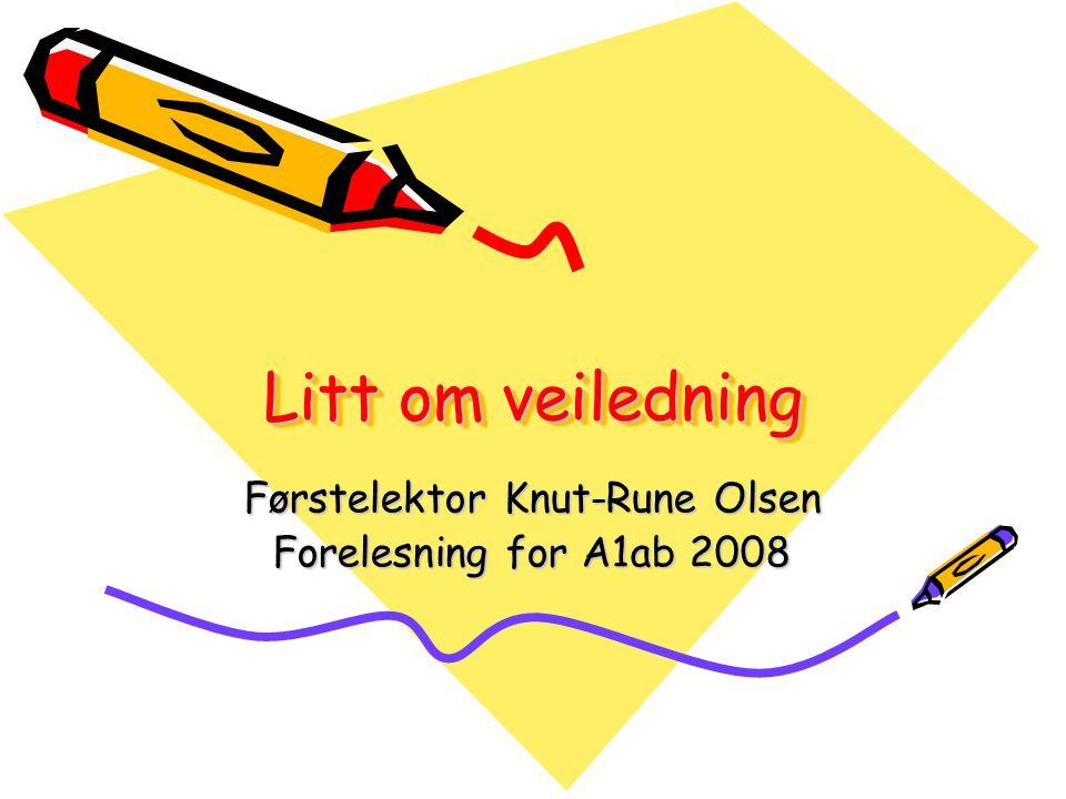 Førstelektor Knut-Rune Olsen Forelesning for A1ab 2008