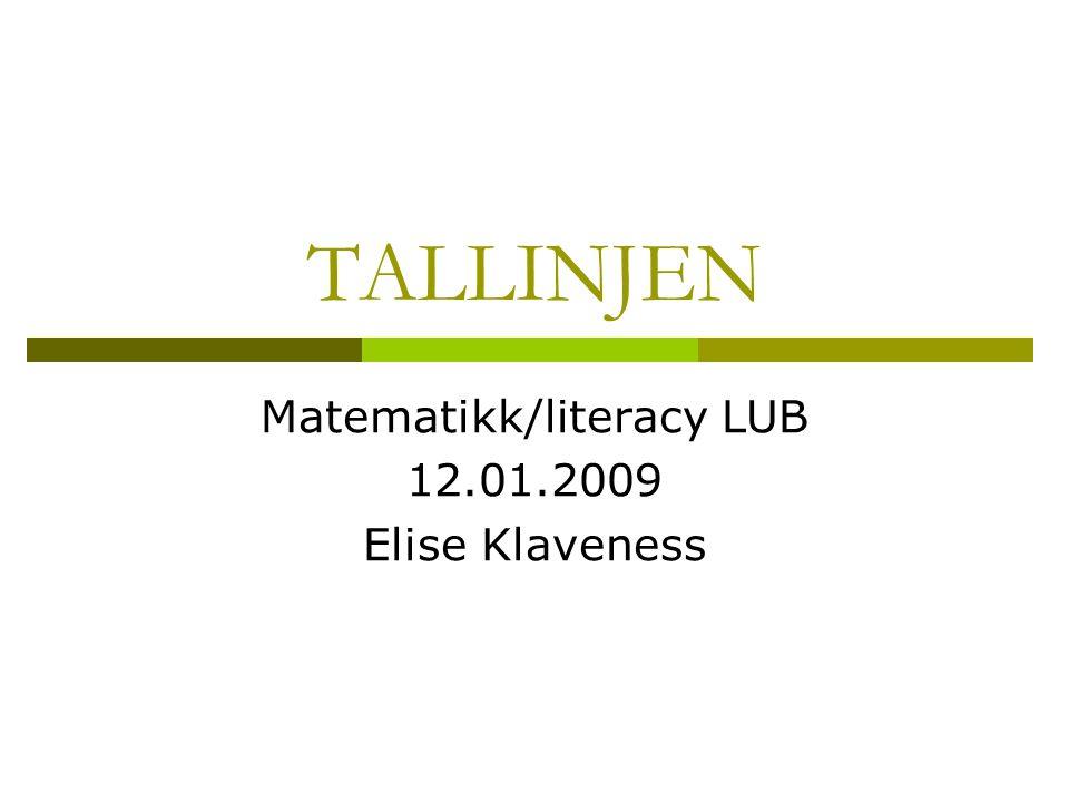 Matematikk/literacy LUB 12.01.2009 Elise Klaveness