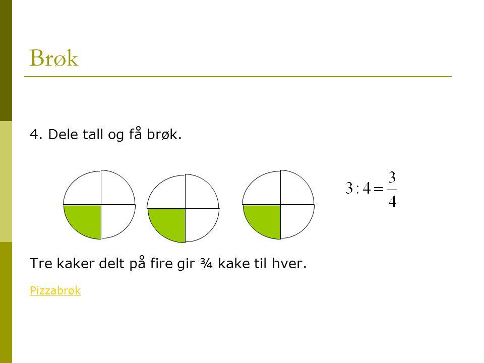 Brøk 4. Dele tall og få brøk.