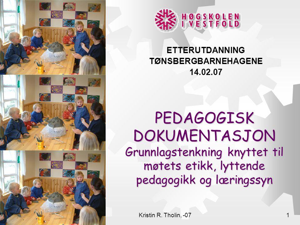 ETTERUTDANNING TØNSBERGBARNEHAGENE 14.02.07